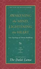 Awakening the Mind, Lightening the Heart : Core Teachings of Tibetan Buddhism