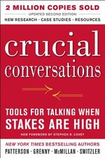 Crucial Conversations Tools for Talking When Stakes Are High (2nd ed.)