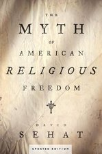 Myth of American Religious Freedom (Updated Edition)