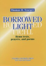 Borrowed Light: Hymn Texts, Prayers, and Poems