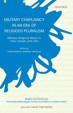 Military Chaplaincy in an Era of Religious Pluralism: MilitaryReligious Nexus in Asia, Europe, and USA