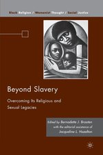 Beyond Slavery: Overcoming Its Religious and Sexual Legacies