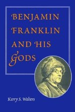 Benjamin Franklin and His Gods