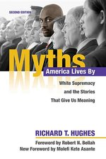 Myths America Lives by: White Supremacy and the Stories That Give Us Meaning (2nd ed.)