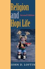 Religion and Hopi Life in the 20th Century, 2nd ed