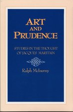Art And Prudence: Studies in the Thought of Jacqus Maritain