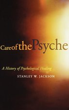 Care of the Psyche: A History of Psychological Healing