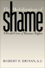 Mobilization of Shame: A World View of Human Rights