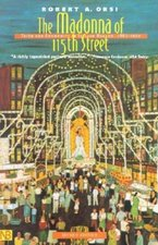 Madonna of 115th Street: Faith and Community in Italian Harlem, Second Edition