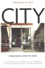 City: Urbanism and Its End