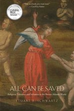 All Can Be Saved: Religious Tolerance and Salvation in the Iberian Atlantic World
