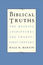 Biblical Truths: The Meaning of Scripture in the Twenty-First Century