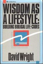 Wisdom as a lifestyle: Building biblical life-codes