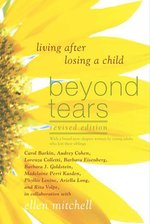 Beyond Tears: Living After Losing a Child (Revised Edition)