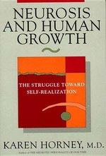Neurosis and Human Growth: The Struggle Towards Self-Realization