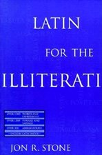 Latin for the Illiterati: Exorcizing the Ghosts of a Dead Language
