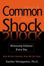 Common Shock: Witnessing Violence Every Day