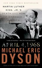 April 4, 1968: Martin Luther King, Jr.'s Death and How It Changed America