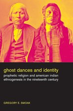 Ghost Dances and Identity: Prophetic Religion and American Indian Ethnogenesis