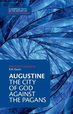AUGUSTINE: THE CITY OF GOD AGAINST THE P AGANS
