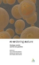 Reordering Nature: Theology, Society, and the New Genetics
