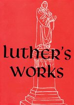 Luther's Works, Vol. 26: Lectures on Galatians 1-4