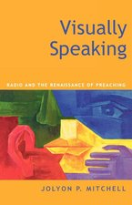 Visually Speaking: Radio and the Renaissance of Preaching