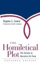 Homiletical Plot: The Sermon as Narrative Art Form