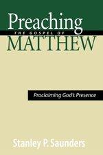 Preaching the Gospel of Matthew: Proclaiming God's Presence