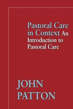 Pastoral Care in Context: An Introduction to Pastoral Care (1st ed.)