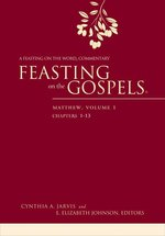 Feasting on the Gospels: Matthew, vol 1