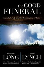 Good Funeral: Death, Grief, and the Community of Care