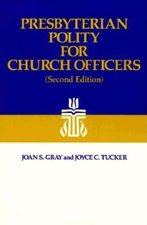 Presbyterian Polity for Church Officers, 2nd ed