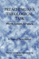 Preaching as a Theological Task: World, Gospel, Scripture
