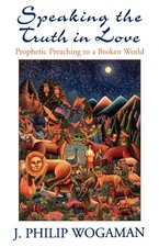 Speaking the Truth in Love: Prophetic Preaching to a Broken World