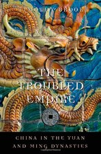 Troubled Empire: China in the Yuan and Ming Dynasties