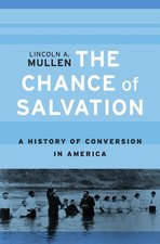 Chance of Salvation: A History of Conversion in America