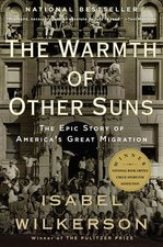 Warmth of Other Suns: The Epic Story of America's Great Migration