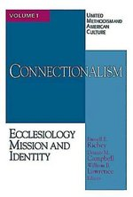 United Methodism and American Culture, vol 1: Connectionalism