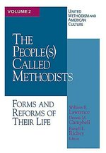 United Methodism and American Culture, vol 2: The People Called Methodist