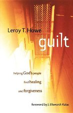 Guilt: Helping God's People Find Healing and Forgiveness
