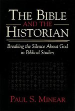 Bible and the Historian: Breaking the Silence About God in Biblical Studies