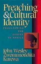 PREACHING & CULTURAL IDENTITY: PROCLAIMI NG THE GOSPEL IN AFRICA
