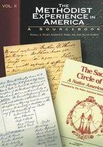 Methodist Experience in America, Vol. 2: A Sourcebook