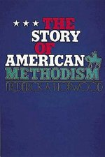 Story of American Methodism