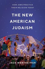 New American Judaism: How Jews Practice Their Religion Today