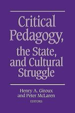Critical Pedagogy, the State, and Cultural Struggle