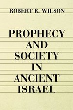 Prophecy and Society in Ancient Israel (Revised)