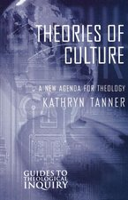 Theories of Culture: A New Agenda for Theology