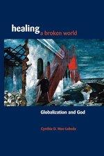Healing a Broken World: Globalization and God